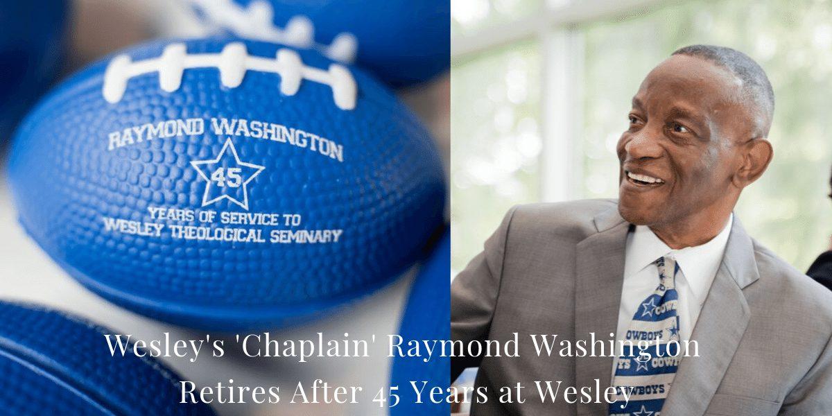 Wesley's 'Chaplain' Raymond Washington Retires After 45 Years at Wesley